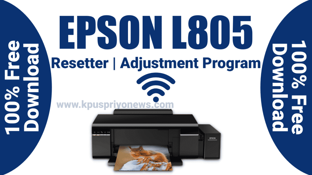 Epson L805 Resetter or Adjustment Program